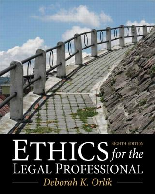 Ethics for the Legal Professional By Orlik, Deborah K.