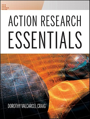 Action Research Essentials By Craig, Dorothy V.